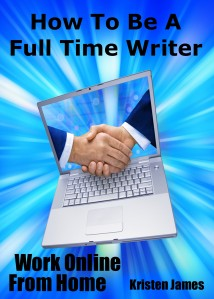 How To Be A Full Time Writer