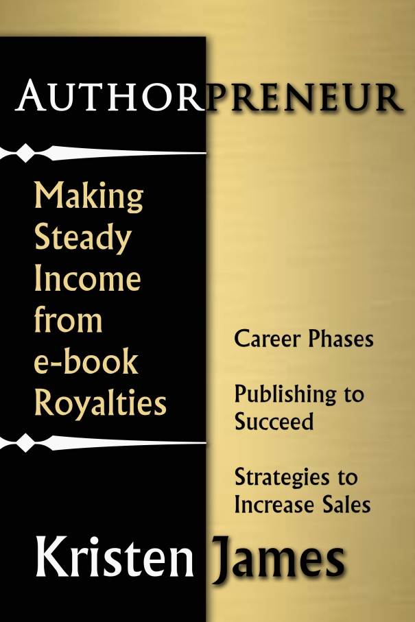 Authorpreneur: Making Steady Income from e-book royalties - preview on Amazon