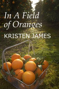 In a Field of Oranges by Kristen James